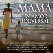 Various Artists, Mamá Un Amor Universal 2014 (CD)
