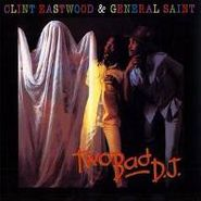 Clint Eastwood, Two Bad DJ (LP)