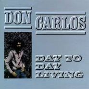 Don Carlos, Day To Day Living (LP)