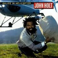 John Holt, Police In Helicopter