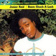Junior Reid, Boom Shack A Lack (LP)