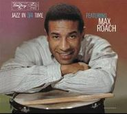 Max Roach, Jazz In 3/4 Time (CD)