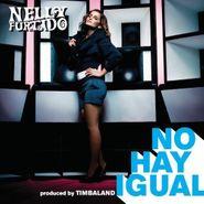 """Nelly Furtado, No Hay Igual (12"""")"""