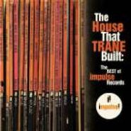 Various Artists, House That Trane Built: The Best Of Impulse Records (CD)