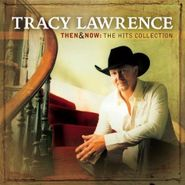 Tracy Lawrence, Then & Now (CD)