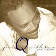Quincy Jones, From Q With Love (CD)