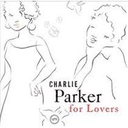 Charlie Parker, Charlie Parker for Lovers (CD)