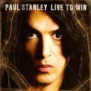 Paul Stanley, Live To Win (CD)