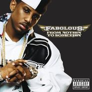 Fabolous, From Nothin' To Somethin (LP)