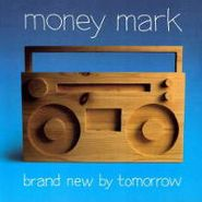 Money Mark, Brand New By Tomorrow (LP)