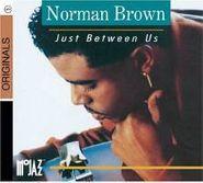 Norman Brown, Just Between Us (CD)
