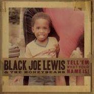 Black Joe Lewis & the Honeybears, Tell 'Em What Your Name Is! (LP)
