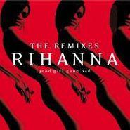 Rihanna, Good Girl Gone Bad: Remixes (LP)