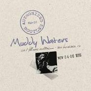 Muddy Waters, Authorized Bootleg: Live at the Fillmore Auditorium - San Francisco Nov 04-06-1966 (CD)