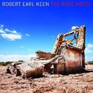 Robert Earl Keen, The Rose Hotel (CD)