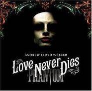 Andrew Lloyd Webber, Love Never Dies (CD)