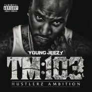 Young Jeezy, TM 103 [Hustlerz Ambition] (CD)