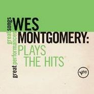 Wes Montgomery, Plays The Hits: Great Songs - Great Performances (CD)