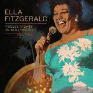 Ella Fitzgerald, Twelve Nights In Hollywood: Vol. 1 & 2 (CD)