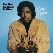 Barry White, I've Got So Much To Give (CD)