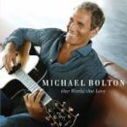 Michael Bolton, One World One Love (CD)