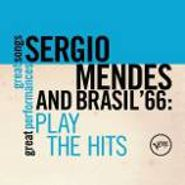 Sérgio Mendes & Brasil '66, Play The Hits [Great Songs/Great Performances] (CD)