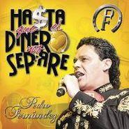 Pedro Fernández, Hasta Que El Dinero Nos Separe (CD)