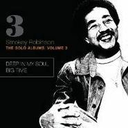 Smokey Robinson, The Solo Albums Volume 3: Deep In My Soul / Big Time (CD)