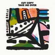 "Cut Copy, Take Me Over (12"")"