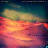 "Tame Impala, Why Won't You Make Up Your Mind? EP (12"")"