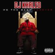 DJ Khaled, We The Best Forever (CD)