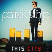"Patrick Stump, City/Saturday Night Again (7"")"