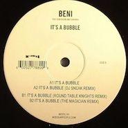 "Beni, It's A Bubble (12"")"