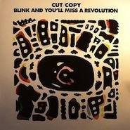 """Cut Copy, Blink And You'll Miss A Revolution (12"""")"""