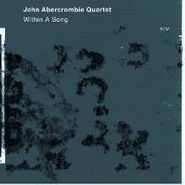John Abercrombie Quartet, Within A Song (CD)