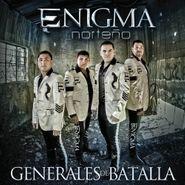 Enigma Norteño, Generales De Batalla (CD)