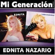 Ednita Nazario, Mi Generacion Tu Sin Mi/Fuerza (CD)