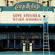 Candlebox, Love Stories & Other Musings (CD)