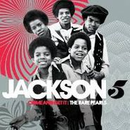 "The Jackson 5, Come & Get It: The Rare Pearls [CD + 7"" Vinyl Box Set] (CD)"