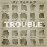 Randy Rogers Band, Trouble (CD)
