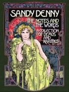 Sandy Denny, The Notes And The Words: A Collection Of Demos And Rarities [Box Set] (CD)