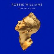 Robbie Williams, Take The Crown [CD/DVD] (CD)