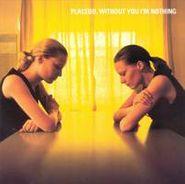 Placebo, Without You I'm Nothing (CD)