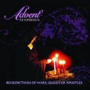 Benedictines of Mary, Queen of Apostles, Advent At Ephesus (CD)