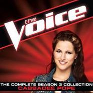 Cassadee Pope, The Voice: The Complete Season 3 Collection (CD)