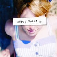 Bored Nothing, Bored Nothing (CD)