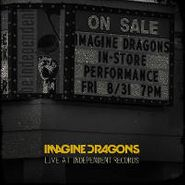 Imagine Dragons, Live At Independent Records [RECORD STORE DAY] (CD)