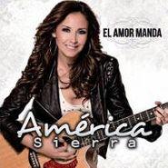 América Sierra, El Amor Manda (CD)
