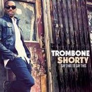 trombone shorty say that to say this lp