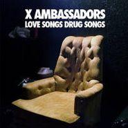 X Ambassadors, Love Songs Drug Songs (CD)